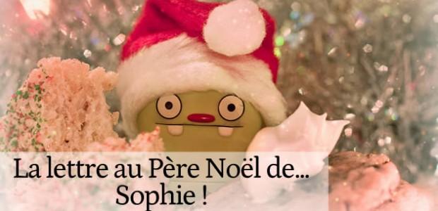 La lettre au Père Noël de… Sophie !