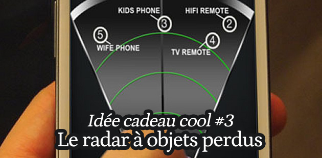 Le radar à objets perdus – Idée cadeau cool #3