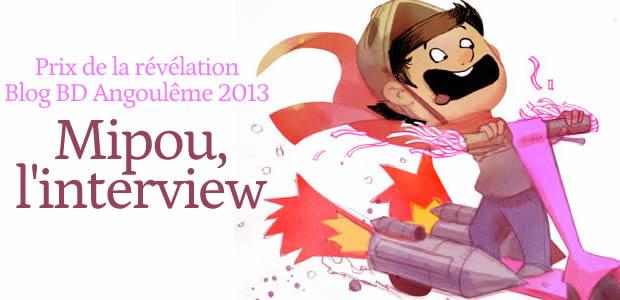 Mipou (Finaliste Révélation Blog BD 2013 6/9)