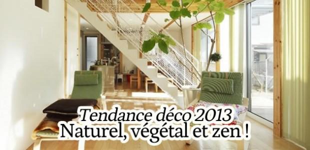 Tendance déco 2013 : nature, végétal et zen !