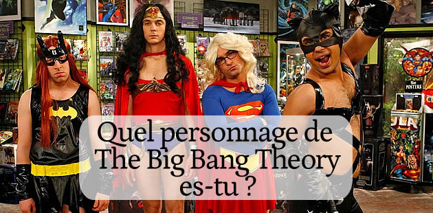 Test – Quel personnage de The Big Bang Theory es-tu ?