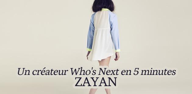 Zayan – Un créateur Who's Next en 5 minutes