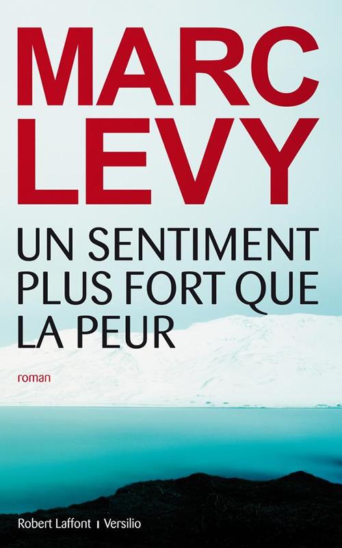 marc levy plus fort que la peur Marc Lévy : la couverture de son prochain livre