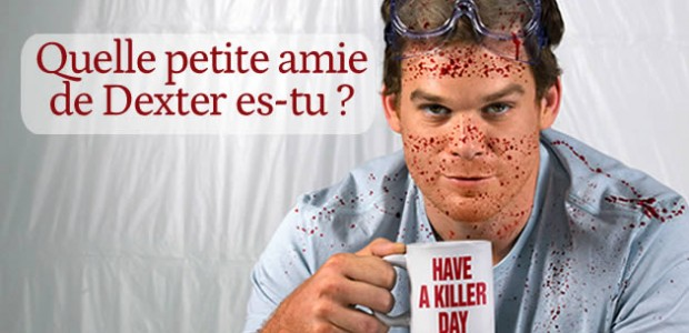 Test – Quelle petite amie de Dexter es-tu ?