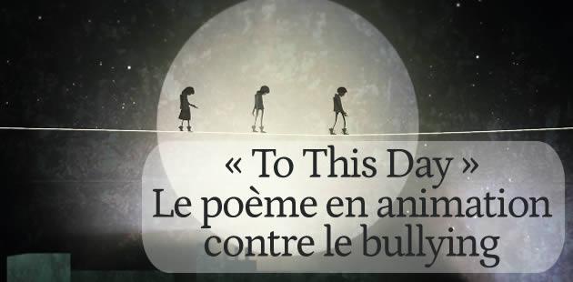 «To This Day », le poignant poème en animation contre le harcèlement