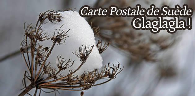 Glaglagla – Carte postale de Suède