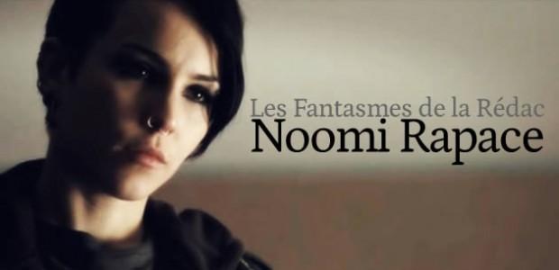 Noomi Rapace – Les Fantasmes de la Rédac