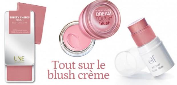 Tout sur le blush crème