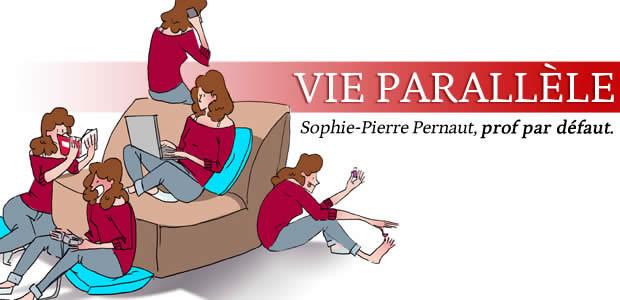 Vie Parallèle – Sophie-Pierre Pernaut, prof par défaut