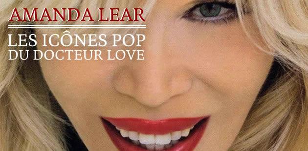 Amanda Lear – Les icônes pop du Docteur Love