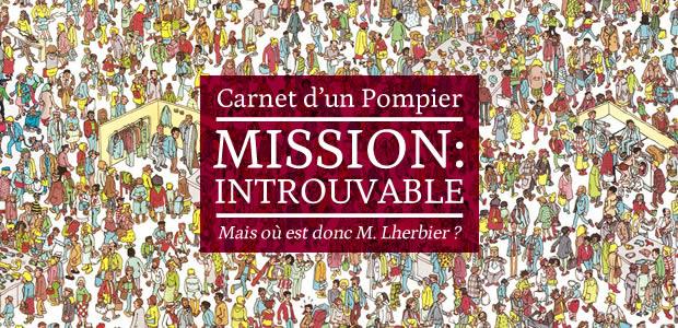 Mission : Introuvable – Le Carnet d'un Pompier