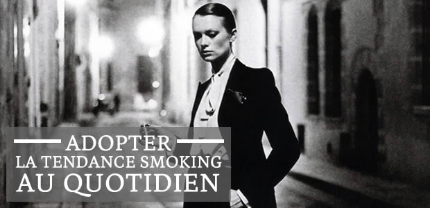 Adopter la tendance smoking au quotidien