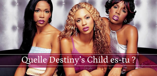 Quelle Destiny's Child es-tu ?