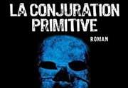 Lien permanent vers «La conjuration primitive», le nouveau livre de Maxime Chattam