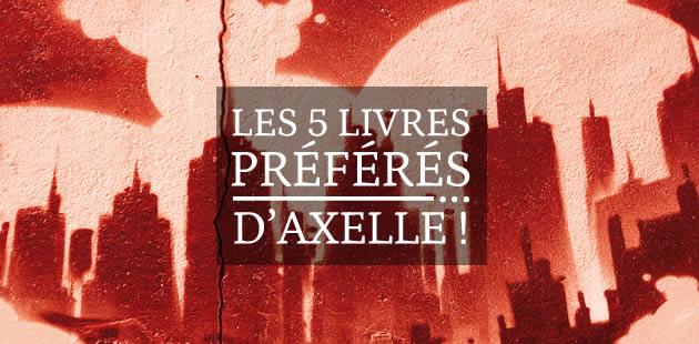 Les 5 livres préférés… d'Axelle !