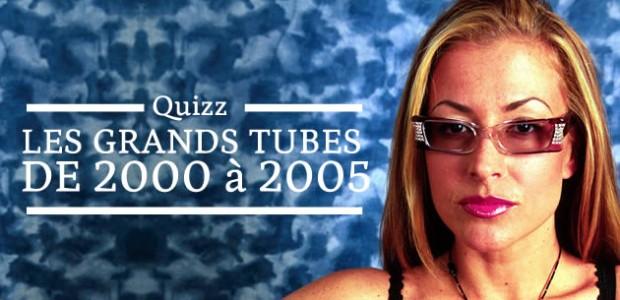 Quizz : les grands tubes de 2000 à 2005