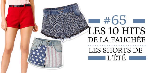 Les Shorts de l'été 2013 – Les 10 hits de la fauchée #65