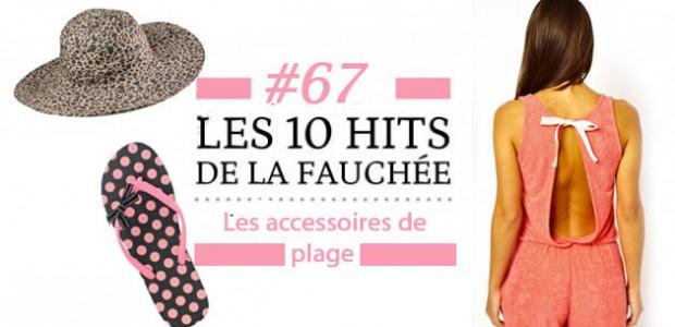 Les 10 Hits de la Fauchée #67— Spécial accessoires de plage