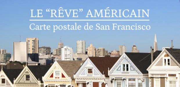 Le «rêve » américain – Carte postale de San Francisco