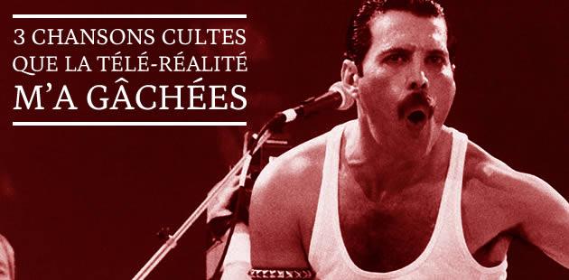 3 chansons cultes que la télé-réalité m'a gâchées