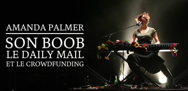 Amanda Palmer, son boob, le Daily Mail et le crowdfunding