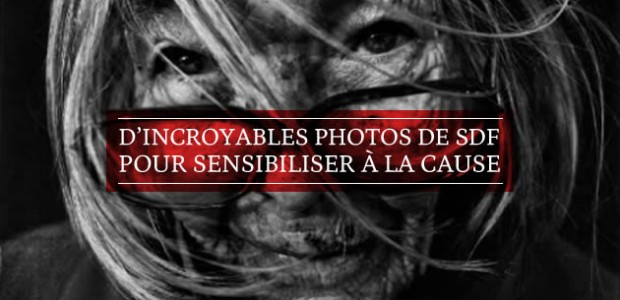 D'incroyables photos de SDF pour sensibiliser à la cause