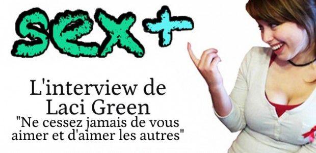 Laci Green (Sex+) : «Ne cessez jamais de vous aimer et d'aimer les autres»