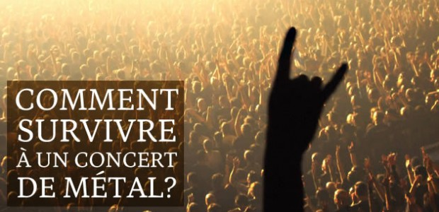 Comment survivre à un concert de metal ?