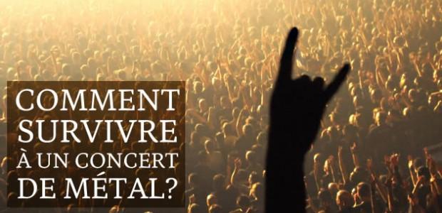Comment survivre à un concert de metal ?