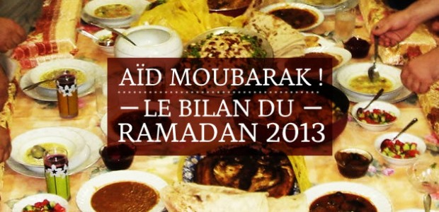 Aïd moubarak ! — Le bilan du ramadan 2013