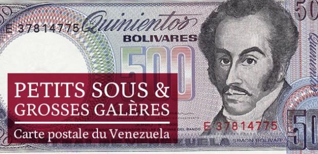 Petits sous et grosses galères — Carte postale du Venezuela