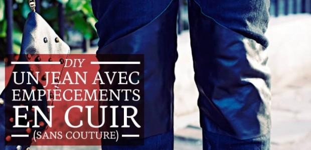 DIY : Un jean avec empiècements en cuir (sans couture)