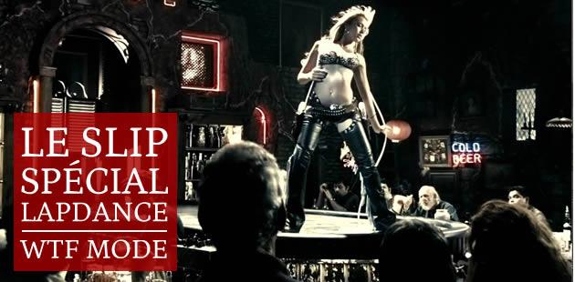 Le slip spécial lapdance — WTF Mode