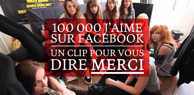 100 000 J'aime sur Facebook : un clip pour vous dire MERCI