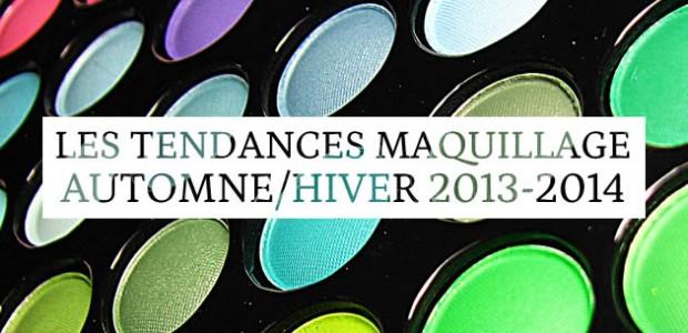 Les tendances maquillage automne/hiver 2013-2014
