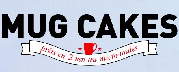 mug cakes 1 Mug Cakes, le livre de recettes des gâteaux express