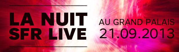 La nuit SFR Live, le 21 septembre au Grand Palais  nuitsfrlive