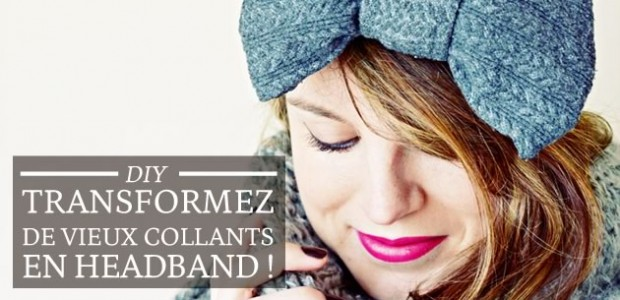 DIY — Transformez de vieux collants en headband !