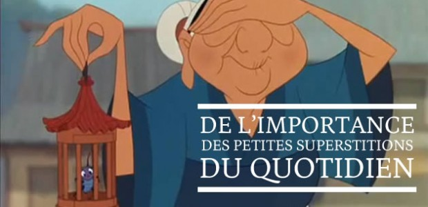 De l'importance des petites superstitions du quotidien