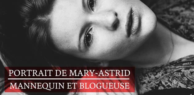Portrait de Mary-Astrid, mannequin et blogueuse