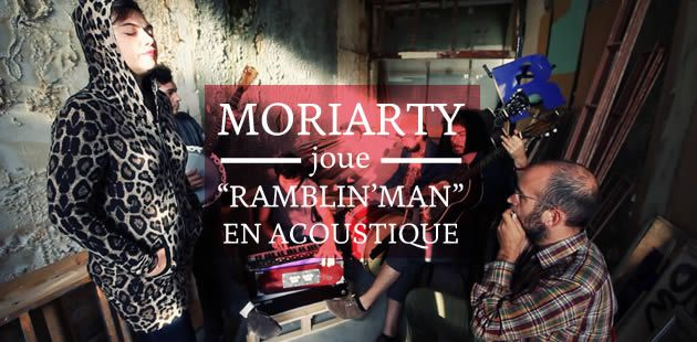 Moriarty joue « Ramblin' Man » en acoustique