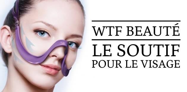 Le soutif pour le visage — WTF beauté