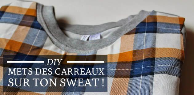 DIY — Mets des carreaux sur ton sweat !