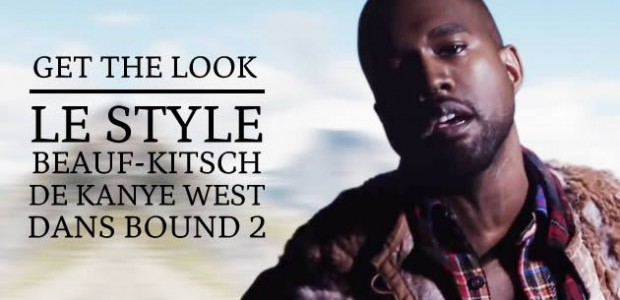 Get The Look — Le style beauf-kitsch de Kanye West dans Bound 2