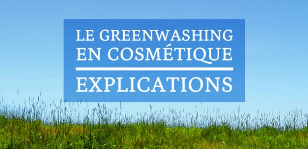 Le greenwashing en cosmétique : explications