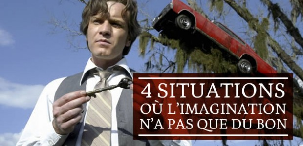 4 situations où l'imagination n'a pas que du bon
