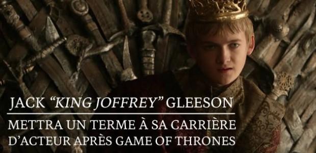 Jack «King Joffrey »Gleeson mettra un terme à sa carrière d'acteur après Game of Thrones