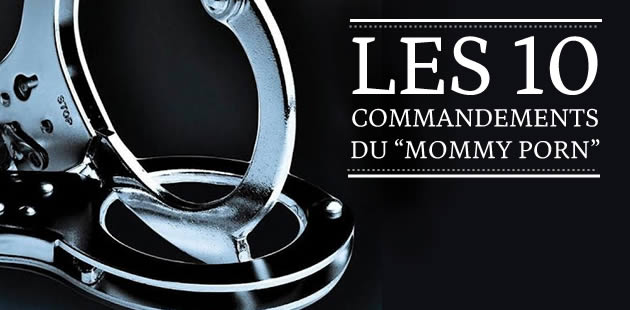 Les 10 commandements du « mommy porn »