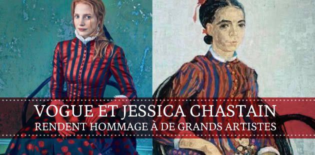 Vogue et Jessica Chastain rendent hommage à de grands artistes