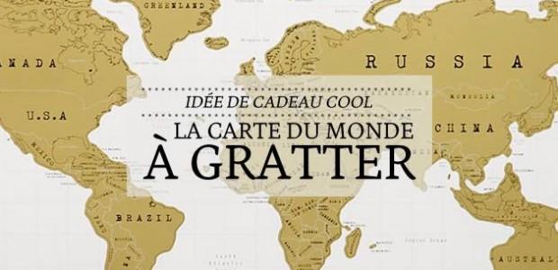 La carte du monde à gratter — Idée cadeau cool